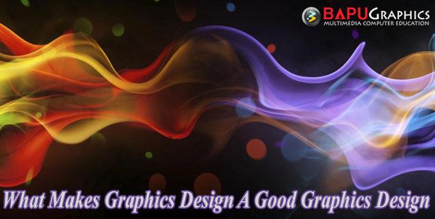 What Makes Graphics Design A Good Graphics Design