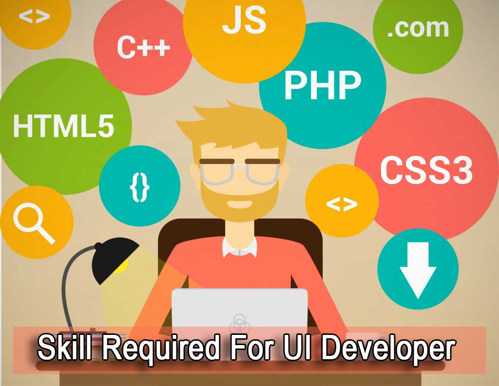 Skill Required For UI Developer