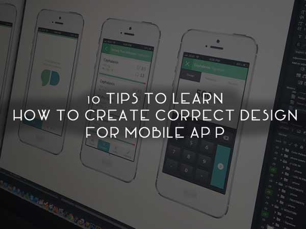 10 Tips to Learn How to Create Correct Design for Mobile App