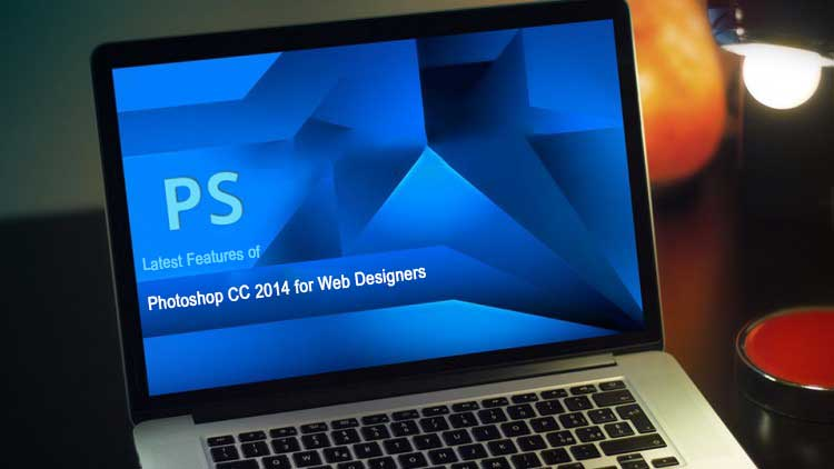 Latest Features of Photoshop CC 2014 for Web Designers