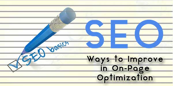 Ways to Improve in On-Page Optimization