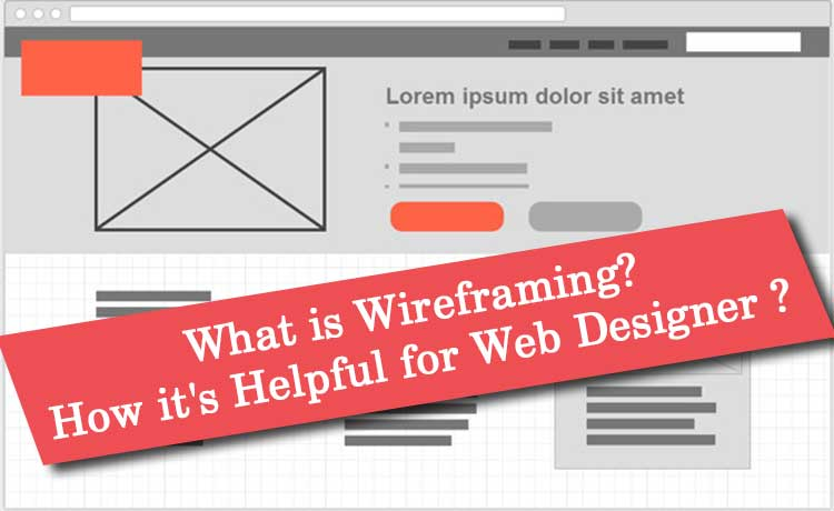 What is Wireframing? How it's Helpful for Web Designer ?