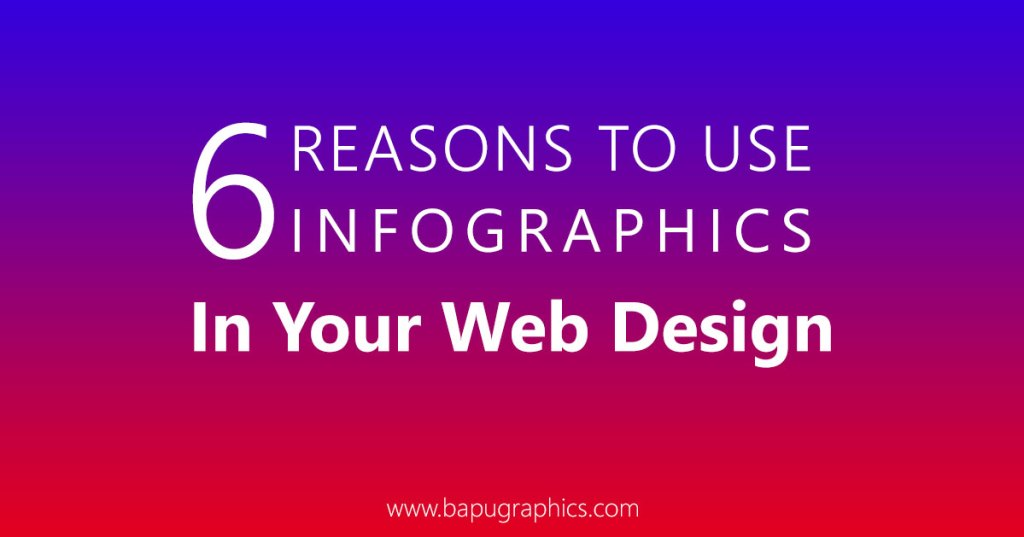 Reasons To Use Infographics In Your Web Design