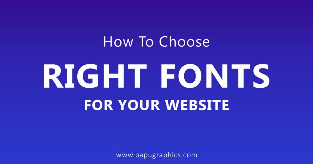How To Choose Right Fonts For Your Website