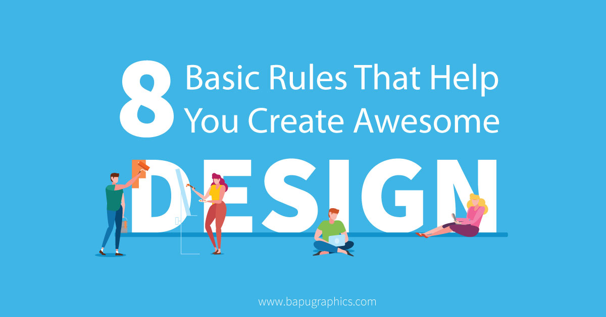8 Basic Rules That Help You Create Awesome Designs