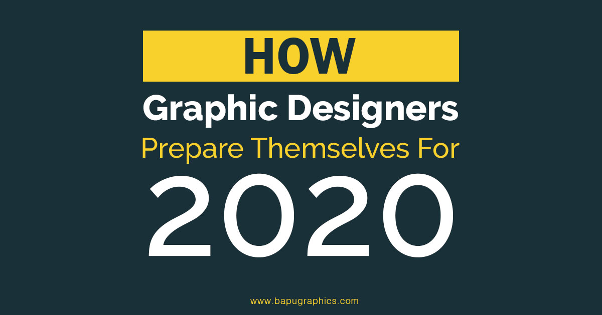 How Graphic Designers Prepare Themselves for 2020