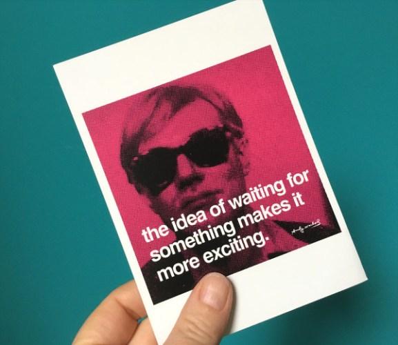 """citation d'Andy Warhol """"l'idée d'attendre quelque chose le rend plus excitant"""", comme lorsque l'on prépare un voyage"""