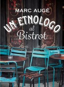 Un etnologo al Bistrot, il nuovo libro di Marc Augé