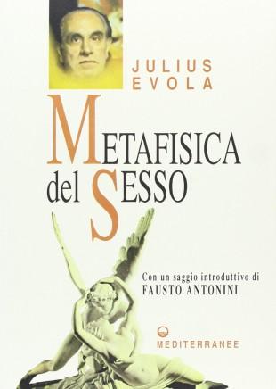 Metafisica del Sesso di Julius Evola per le edizioni Mediterranee