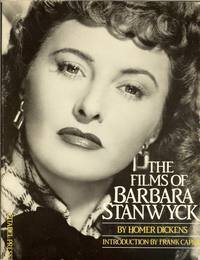 Barbara Stanwyck Books - Homer Dickens: The Films of Barbara Stanwyck