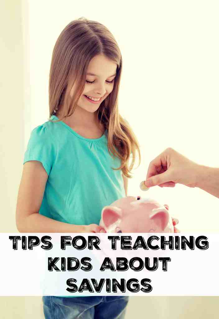 Tips For Teaching Kids About Savings - these are great tips if you want to start teaching your kids about saving money and more!