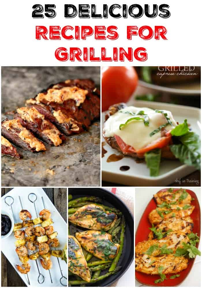25 Delicious Recipes For Grilling - planning to use your grill a bunch this Summer? Check out all these grilled recipe ideas for inspiration!