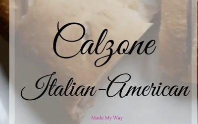 Calzone Italian American Style Simple Recipe ~ Made My Way
