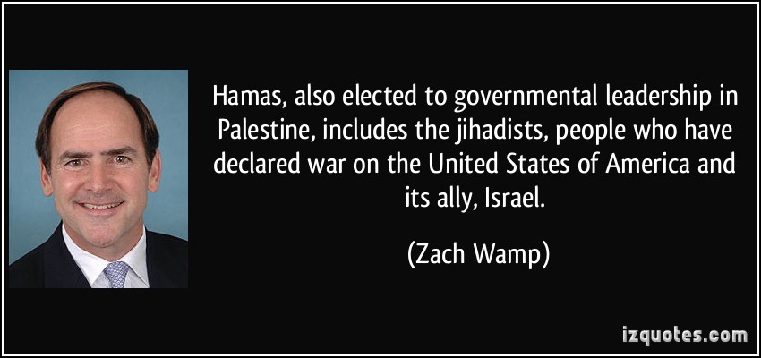 quote-hamas-also-elected-to-governmental-leadership-in-palestine-includes-the-jihadists-people-who-zach-wamp-193044