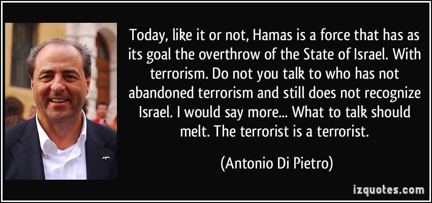 quote-today-like-it-or-not-hamas-is-a-force-that-has-as-its-goal-the-overthrow-of-the-state-of-israel-antonio-di-pietro-259336