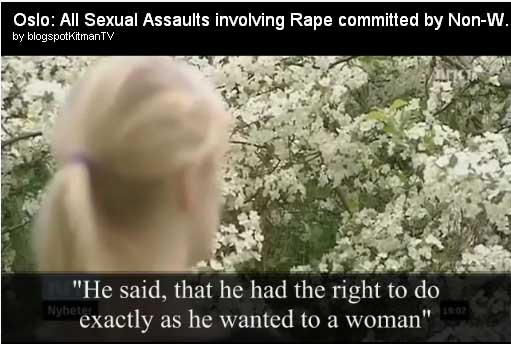 Virtually all rapes of Norwegian Christian women in Oslo was by Muslim immigrants