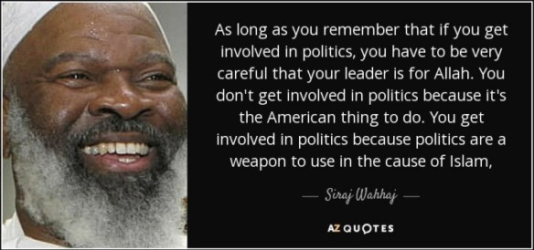 quote-as-long-as-you-remember-that-if-you-get-involved-in-politics-you-have-to-be-very-careful-siraj-wahhaj-61-80-75