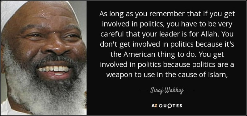 quote-as-long-as-you-remember-that-if-you-get-involved-in-politics-you-have-to-be-very-careful-siraj-wahhaj-61-80-75-1-e1453393213373