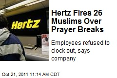 hertz-fires-26-muslims-over-prayer-breaks
