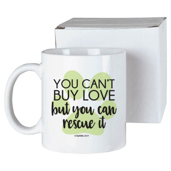 You Can't Buy Love but You Can Rescue It - mug