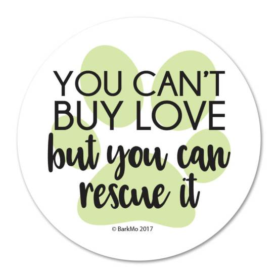 You Can't Buy Love but You Can Rescue It - round magnet