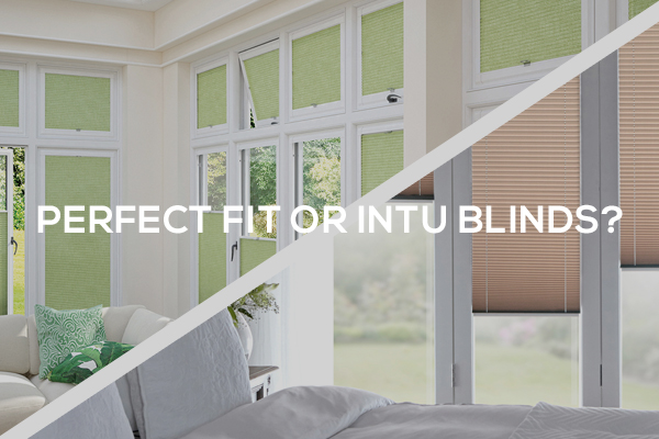 the difference between Perfect Fit blinds and INTU Blinds