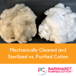 Purified Cotton versus Mechanically Cleaned and Sterilized Cotton