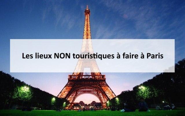 Les lieux NON touristiques à faire à Paris