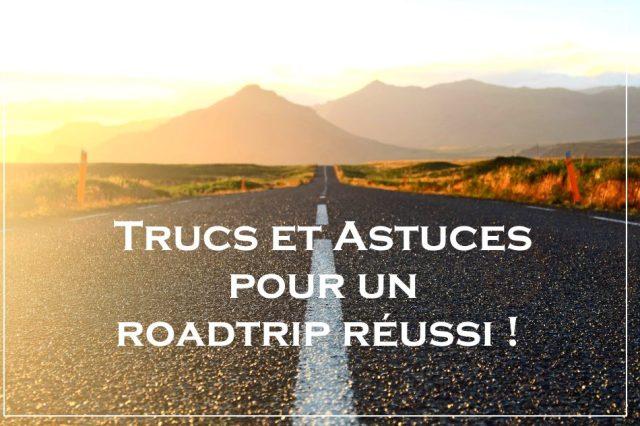 Trucs et Astuces pour un roadtrip réussi