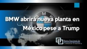 BMW abrirá nueva planta en México pese a amenazas de Trump