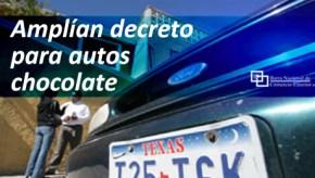 Amplían decreto para autos chocolote