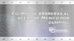 EU impone barreras al acero de México por dumping