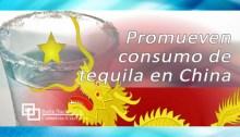 Promueven consumo de tequila en China