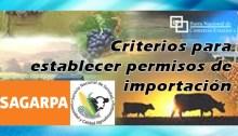 Criterios generales para establecimiento y modificación de requisitos para la importación de mercancías reguladas por la SAGARPA