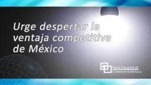Urge despertar la ventaja competitiva de México: creatividad, sentido común, adaptabilidad, imaginación