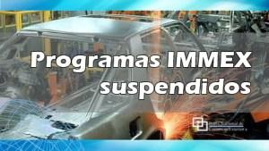 M_noticias_IMMEX_suspendidos