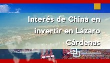 Interés de China en invertir en Lázaro Cárdenas