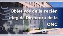 Objetivos de la recién elegida Directora de la OMC