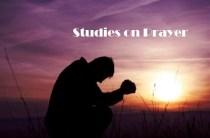 Studies on Prayer