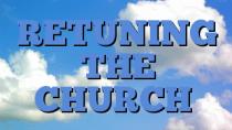 RETUNING THE CHURCH