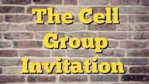 The Cell Group Invitation