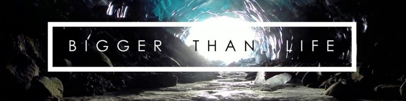 Bigger Than Life – Ice Caves by Firefight Films