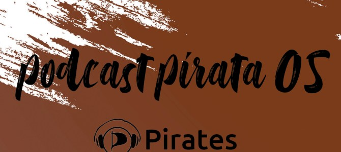 Podcast Pirata 05