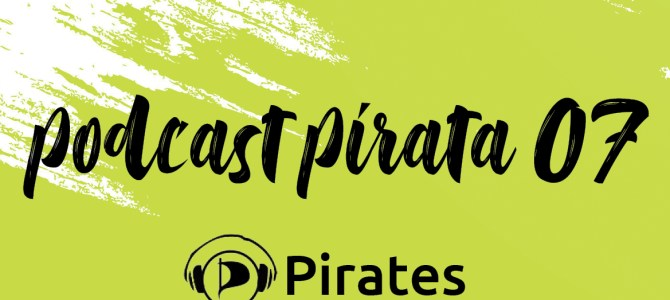Podcast Pirata 07