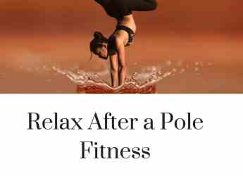 Relax after pole dancing