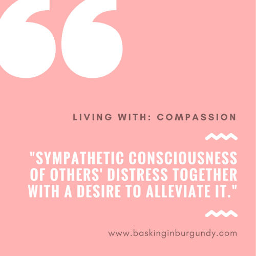 Living With Compassion Basking in Burgundy