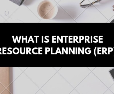 ERP- What is ERP- Enterprise Resource Planning