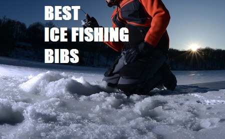 What are the best ice fishing bibs for Best ice fishing bibs