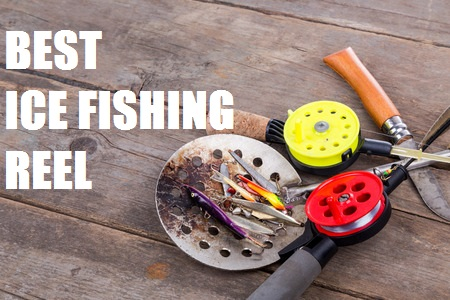 What is the best ice fishing reel our top 5 for Best ice fishing reel