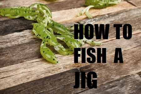 how to fish a jig